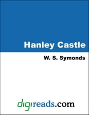 Hanley Castle ebook by Symonds, W. S.