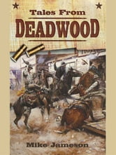 Tales from Deadwood ebook by Mike Jameson