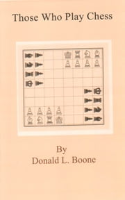 Those Who Play Chess ebook by Donald Boone