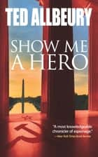 Show Me a Hero ebook by Ted Allbeury