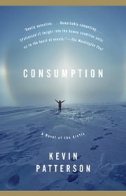 Consumption ebook by Kevin Patterson
