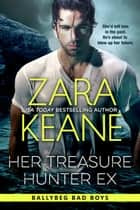 Her Treasure Hunter Ex ebook by Zara Keane