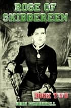 Rose Of Skibbereen Book Two eBook by John McDonnell