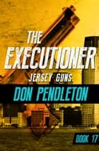 Jersey Guns ebook by Don Pendleton