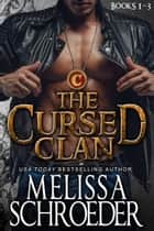 The Cursed Clan - Includes Callum, Angus, and Logan ebook by Melissa Schroeder