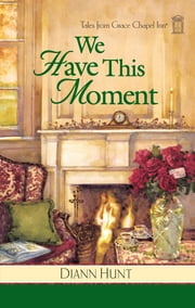 We Have This Moment ebook by Diann Hunt