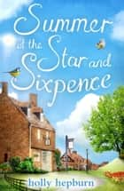 Summer at the Star and Sixpence - A perfect romantic summer story ebook by