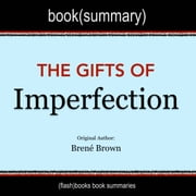Book Summary of The Gifts of Imperfection by Brené Brown audiobook by FlashBooks