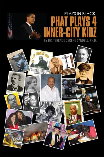 Plays in Black - Phat Plays 4 Inner-City Kidz ebook by DR. Terence Cerene Candell Ph.D