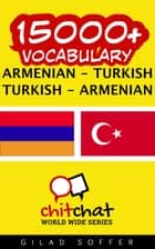 15000+ Vocabulary Armenian - Turkish ebook by Gilad Soffer