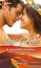 Magie d'Orient - 4 nouvelles inédites 電子書籍 by Marguerite Kaye, Caitlin Crews, Loreth Anne White,...