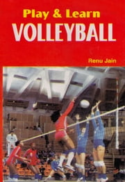 Play & learn Volleyball ebook by Ranu Jain