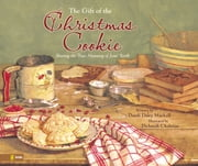 Gift of the Christmas Cookie - Sharing the True Meaning of Jesus' Birth ebook by Dandi Daley Mackall