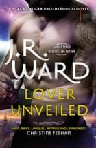 Lover Unveiled ebook by J. R. Ward