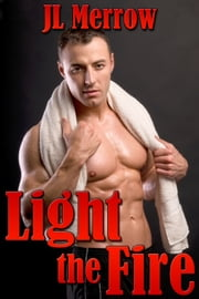 Light the Fire ebook by JL Merrow