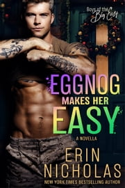 Eggnog Makes Her Easy - A Boys of the Big Easy novella ebook by Erin Nicholas