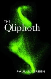 The Qliphoth ebook by Paul A. Green