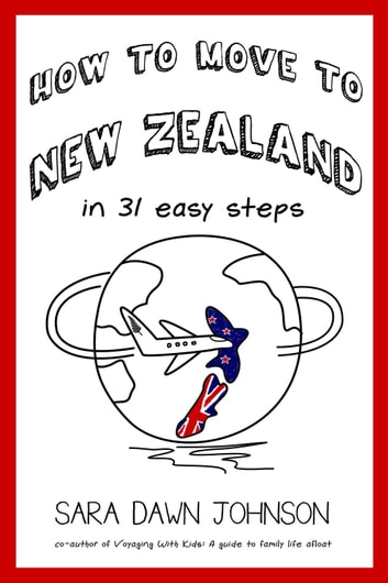 How to Move to New Zealand in 31 Easy Steps ebook by Sara Dawn Johnson