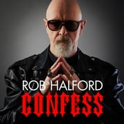 Confess - 'Rob Halford led Judas Priest, and heavy metal itself, out of the Midlands and into the bigtime' The Guardian audiobook by Rob Halford