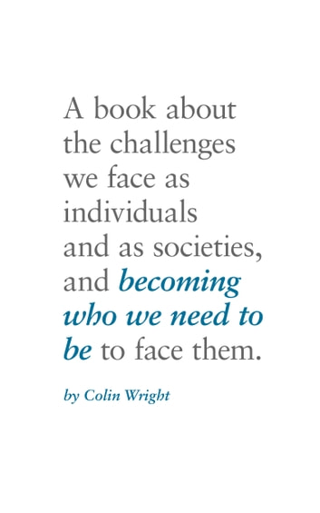 Becoming Who We Need To Be ebook by Colin Wright