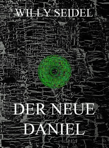 Der neue Daniel ebook by Willy Seidel