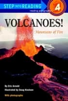 Volcanoes! ebook by Eric Arnold