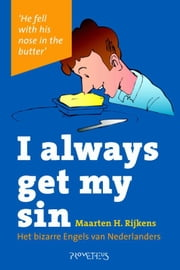 I always get my sin ebook by Maarten H. Rijkens