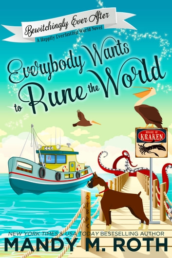 Everybody Wants to Rune the World - A Happily Everlasting Series World Novel ebook by Mandy M. Roth