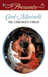 Dr. Carlisle's Child ebook by Carol Marinelli