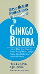 User's Guide to Ginkgo Biloba ebook by Hyla Cass, M.D., Jack Challem,...