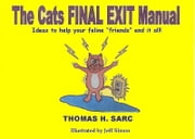 The Cats Final Exit Manual ebook by Thomas Sarc