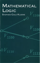 Mathematical Logic ebook by Stephen Cole Kleene