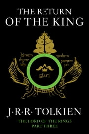 The Return of the King - Being the Third Part of the Lord of the Rings ebook by J.R.R. Tolkien