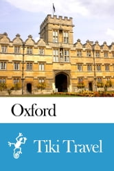 Oxford (England) Travel Guide - Tiki Travel ebook by Tiki Travel
