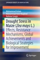 Drought Stress in Maize (Zea mays L.) ebook by Muhammad Aslam,Muhammad Amir Maqbool,Rahime Cengiz