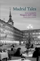 Madrid Tales ebook by Helen Constantine, Margaret Jull Costa