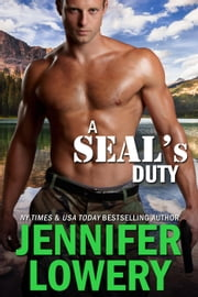 A SEAL's Duty (Novella) - SEAL Team Alpha, #3 ebook by Jennifer Lowery