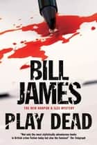 Play Dead eBook by Bill James