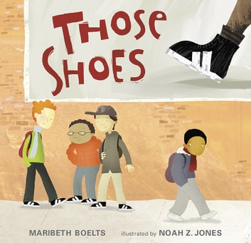 Those Shoes ebook by Maribeth Boelts