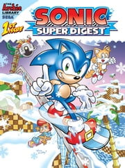 "Sonic Super Digest #1 ebook by Ian Flynn,Tracy Yardley!,Ken Penders,Jonathan Gray,Tania Del Rio,Angelo DeCesare,Andrew Pepoy,Rich Koslowski,Terry Austin,Henry Scarpelli,Mindy Eisman,Josh Ray,Aimee Ray,Karl Bollers,Romy Chacon,Sam Maxwell,Matt Herms,Jeff Powell,Greg Horn,Patrick ""SPAZ"" Spaziante,Art Mawhinney,Vincent Lovallo,Danny Fingeroth,Teresa Davidson,John Workman,Barry Grossman,Michael Gallagher,Michael Higgins,Saleem Crawford,Frank Gagliardo,Ben Bates,Steven Butler,J. Axer,Rosario ""Tito"" Peña,Jason Jensen,Jim Amash,Dan Nakrosis,Harvey Mercadoocasio"