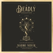 A Deadly Education - A Novel audiobook by Naomi Novik