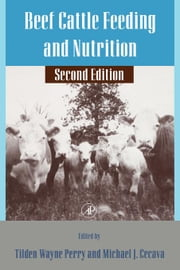 Beef Cattle Feeding and Nutrition ebook by Petty, Tilden Wayne