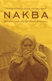 Nakba - Palestine, 1948, and the Claims of Memory ebook by