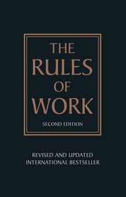 The Rules of Work - A definitive code for personal success ebook by Richard Templar