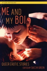 Me and My Boi - Queer Erotic Stories ebook by