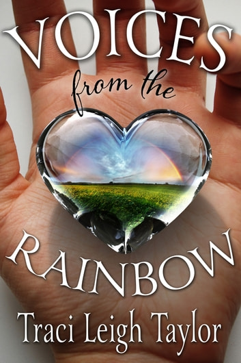 Voices from the Rainbow ebook by Traci Taylor