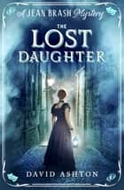 The Lost Daughter - A Jean Brash Mystery 2 ebook by