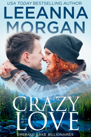 Crazy Love - A Sweet Small Town Romance ebook by Leeanna Morgan