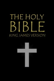 The Holy Bible - King James Version ebook by The Holy Bible,God