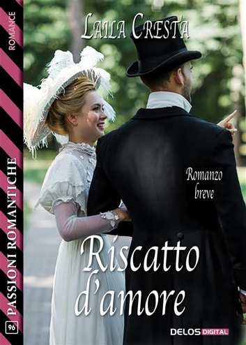 Riscatto d'amore ebook by Laila Cresta